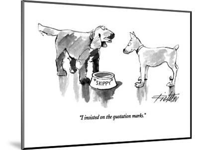 """""""I insisted on the quotation marks."""" - New Yorker Cartoon-Mischa Richter-Mounted Premium Giclee Print"""