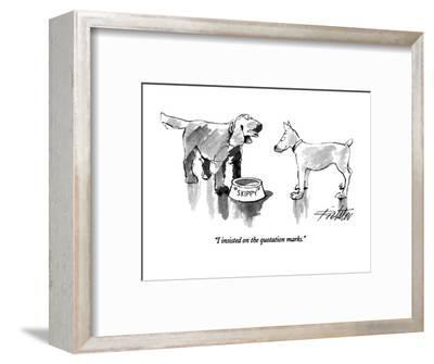 """""""I insisted on the quotation marks."""" - New Yorker Cartoon-Mischa Richter-Framed Premium Giclee Print"""