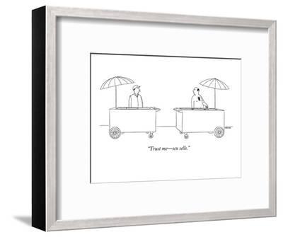 """Trust me?sex sells."" - New Yorker Cartoon-Alex Gregory-Framed Premium Giclee Print"