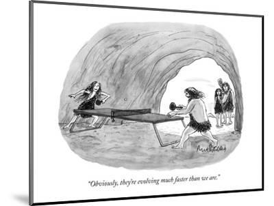 """Obviously, they're evolving much faster than we are."" - New Yorker Cartoon-Mort Gerberg-Mounted Premium Giclee Print"