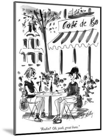 """""""Rodin?  Oh, yeah, great buns."""" - New Yorker Cartoon-Donald Reilly-Mounted Premium Giclee Print"""