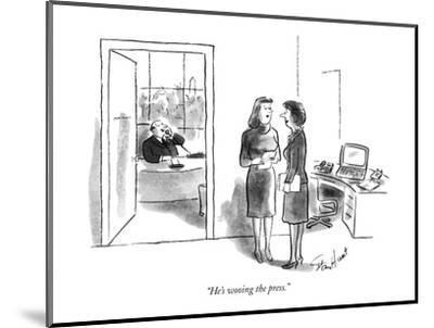 """He's wooing the press."" - New Yorker Cartoon-Stan Hunt-Mounted Premium Giclee Print"