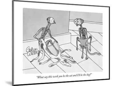 """""""What say this week you be the cat and I'll be the dog?"""" - New Yorker Cartoon-Gahan Wilson-Mounted Premium Giclee Print"""