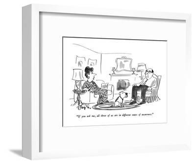 """""""If you ask me, all three of us are in different states of awareness."""" - New Yorker Cartoon-Edward Frascino-Framed Premium Giclee Print"""