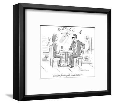 """""""I like you, Janet—you're easy to talk over."""" - New Yorker Cartoon-Danny Shanahan-Framed Premium Giclee Print"""