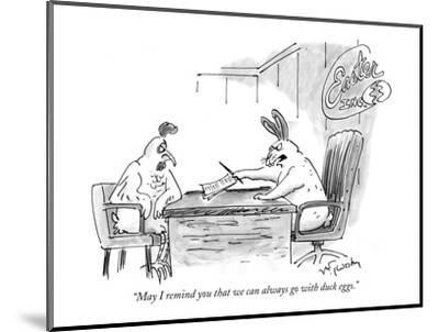 """""""May I remind you that we can always go with duck eggs."""" - New Yorker Cartoon-Mike Twohy-Mounted Premium Giclee Print"""