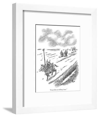 """I trust him on military issues."" - New Yorker Cartoon-Frank Cotham-Framed Premium Giclee Print"