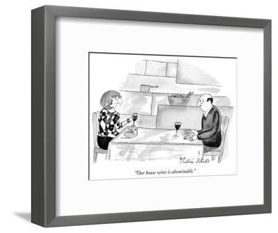 """""""Our house wine is abominable."""" - New Yorker Cartoon-Victoria Roberts-Framed Premium Giclee Print"""