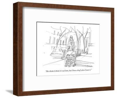 """She thinks I think it's real latte, but I know decaf when I taste it."" - New Yorker Cartoon-Michael Crawford-Framed Premium Giclee Print"
