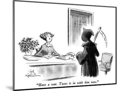 """""""Have a seat.  Taxes is in with him now."""" - New Yorker Cartoon-Ed Fisher-Mounted Premium Giclee Print"""