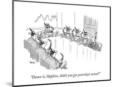 """Damn it, Hopkins, didn't you get yesterday's memo?"" - New Yorker Cartoon-Jack Ziegler-Mounted Premium Giclee Print"