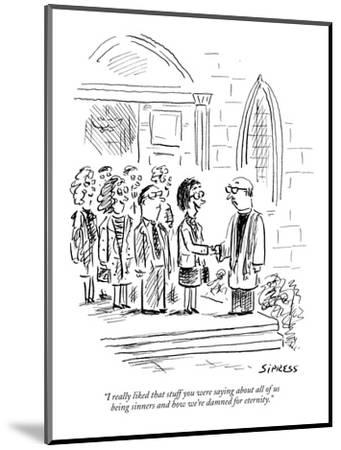 """""""I really liked that stuff you were saying about all of us being sinners a?"""" - New Yorker Cartoon-David Sipress-Mounted Premium Giclee Print"""