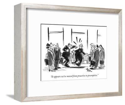 """""""It appears we've moved from proactive to preemptive."""" - New Yorker Cartoon-Lee Lorenz-Framed Premium Giclee Print"""