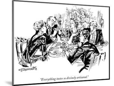 """Everything tastes so divinely artisanal."" - New Yorker Cartoon-William Hamilton-Mounted Premium Giclee Print"