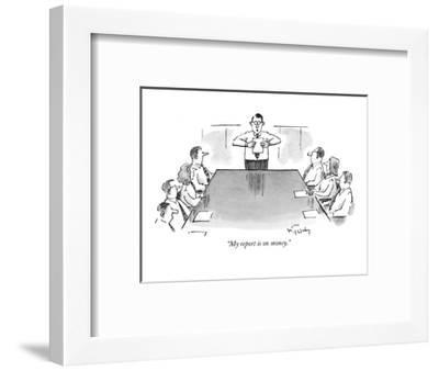 """""""My report is on money."""" - New Yorker Cartoon-Mike Twohy-Framed Premium Giclee Print"""