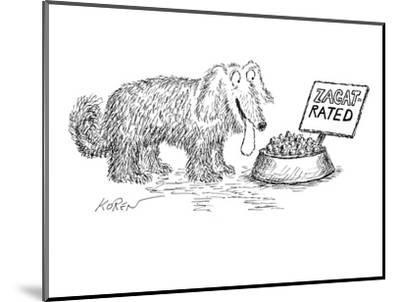 Dog food bowl is Zagat rated. - New Yorker Cartoon-Edward Koren-Mounted Premium Giclee Print