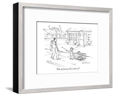 """Poke my bunny with a stick, sir?"" - New Yorker Cartoon-Nick Downes-Framed Premium Giclee Print"