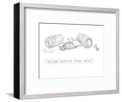Drunk robin. - New Yorker Cartoon-Paul Noth-Framed Premium Giclee Print