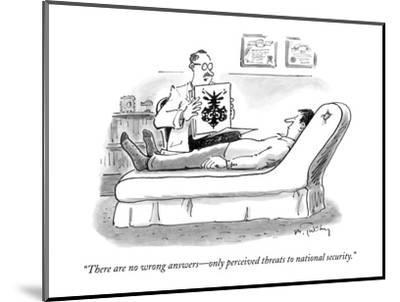 """""""There are no wrong answers?only perceived threats to national security."""" - New Yorker Cartoon-Mike Twohy-Mounted Premium Giclee Print"""