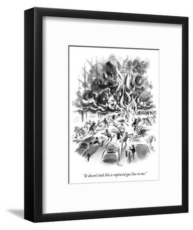 """It doesn't look like a ruptured gas line to me."" - New Yorker Cartoon-Lee Lorenz-Framed Premium Giclee Print"