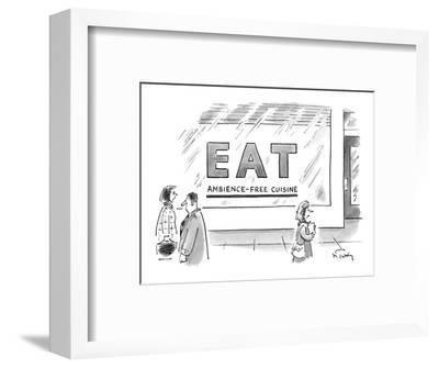 """People walk by the exterior of a restaurant called """"Eat: Ambience-Free Cui? - New Yorker Cartoon-Mike Twohy-Framed Premium Giclee Print"""