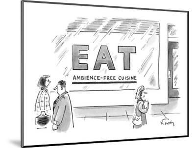 """People walk by the exterior of a restaurant called """"Eat: Ambience-Free Cui? - New Yorker Cartoon-Mike Twohy-Mounted Premium Giclee Print"""