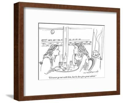 """I'd never go out with him, but he does give great cubicle."" - New Yorker Cartoon-Michael Crawford-Framed Premium Giclee Print"