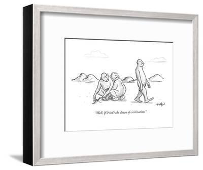"""Well, if it isn't the dawn of civilization."" - New Yorker Cartoon-Robert Leighton-Framed Premium Giclee Print"