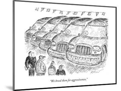 """We breed them for aggressiveness."" - New Yorker Cartoon-Edward Koren-Mounted Premium Giclee Print"