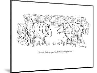 """""""I love the little ways you're identical to everyone else."""" - New Yorker Cartoon-Mike Twohy-Mounted Premium Giclee Print"""