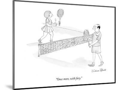 """""""Once more, with fury."""" - New Yorker Cartoon-Victoria Roberts-Mounted Premium Giclee Print"""