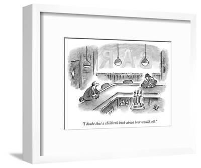 """""""I doubt that a children's book about beer would sell."""" - New Yorker Cartoon-Frank Cotham-Framed Premium Giclee Print"""