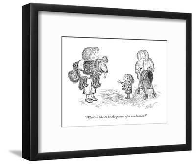 """What's it like to be the parent of a nonhuman?"" - New Yorker Cartoon-Edward Koren-Framed Premium Giclee Print"