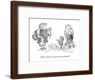 """""""What's it like to be the parent of a nonhuman?"""" - New Yorker Cartoon-Edward Koren-Framed Premium Giclee Print"""