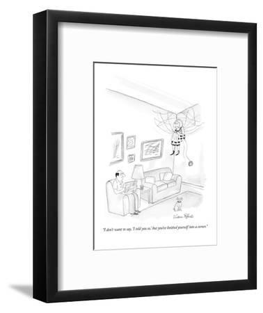 """I don't want to say, 'I told you so,' but you've knitted yourself into a ?"" - New Yorker Cartoon-Victoria Roberts-Framed Premium Giclee Print"