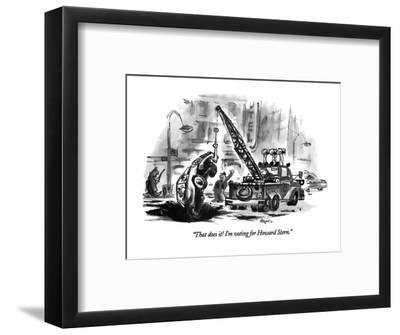 """That does it!  I'm voting for Howard Stern."" - New Yorker Cartoon-Lee Lorenz-Framed Premium Giclee Print"