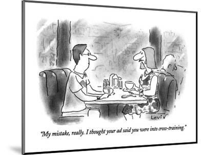 """""""My mistake, really. I thought your ad said you were into cross-training."""" - New Yorker Cartoon-Arnie Levin-Mounted Premium Giclee Print"""