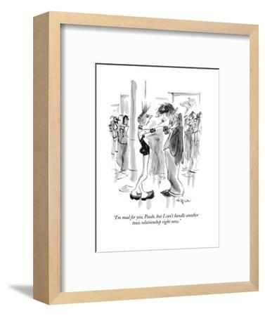 """""""I'm mad for you, Paulo, but I can't handle another toxic relationship rig?"""" - New Yorker Cartoon-Lee Lorenz-Framed Premium Giclee Print"""