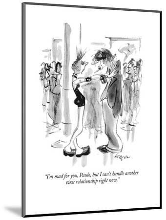 """""""I'm mad for you, Paulo, but I can't handle another toxic relationship rig?"""" - New Yorker Cartoon-Lee Lorenz-Mounted Premium Giclee Print"""