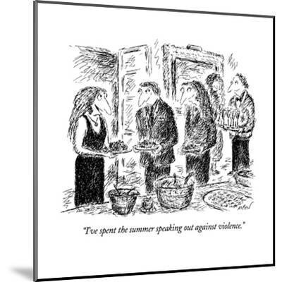 """I've spent the summer speaking out against violence."" - New Yorker Cartoon-Edward Koren-Mounted Premium Giclee Print"