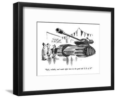 """Safe, reliable, and made right here in the good old U.S. of A."" - New Yorker Cartoon-Lee Lorenz-Framed Premium Giclee Print"