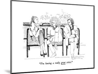 """I'm having a really great crisis."" - New Yorker Cartoon-Richard Cline-Mounted Premium Giclee Print"