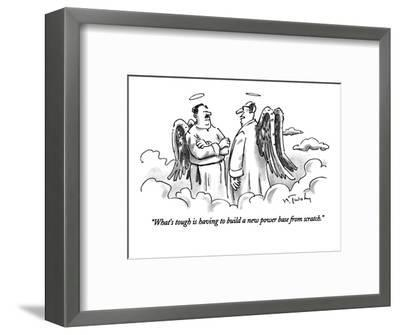 """""""What's tough is having to build a new power base from scratch."""" - New Yorker Cartoon-Mike Twohy-Framed Premium Giclee Print"""