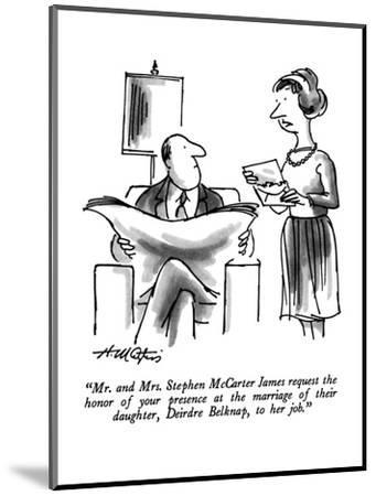 """""""Mr. and Mrs. Stephen McCarter James request the honor of your presence at?"""" - New Yorker Cartoon-Henry Martin-Mounted Premium Giclee Print"""