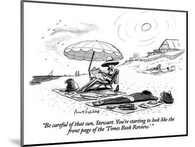 """""""Be careful of that sun, Stewart. You're starting to look like the front p…"""" - New Yorker Cartoon-Mort Gerberg-Mounted Premium Giclee Print"""
