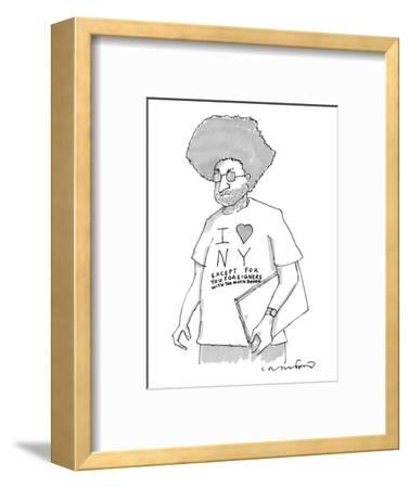 """A disgruntled man with large hair and stubble wears a shirt that says, """"I ?"""" - New Yorker Cartoon-Michael Crawford-Framed Premium Giclee Print"""