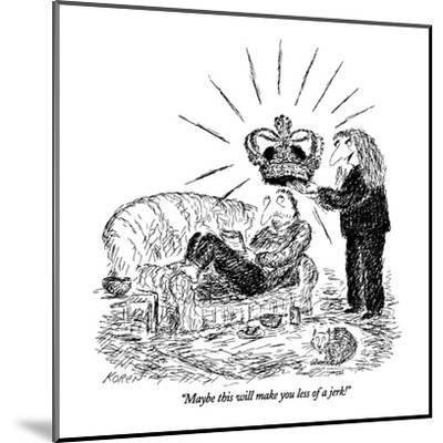"""""""Maybe this will make you less of a jerk!"""" - New Yorker Cartoon-Edward Koren-Mounted Premium Giclee Print"""