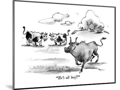 """He's all beef!"" - New Yorker Cartoon-Lee Lorenz-Mounted Premium Giclee Print"