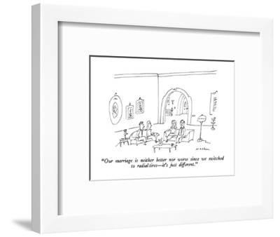 """""""Our marriage is neither better nor worse since we switched to radial tire?"""" - New Yorker Cartoon-Michael Maslin-Framed Premium Giclee Print"""