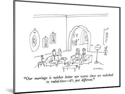 """""""Our marriage is neither better nor worse since we switched to radial tire?"""" - New Yorker Cartoon-Michael Maslin-Mounted Premium Giclee Print"""